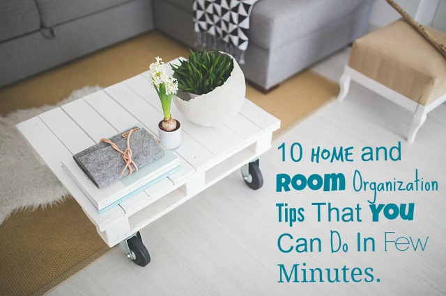 10 Home and Room Organization Tips That You Can Do In Few Minutes