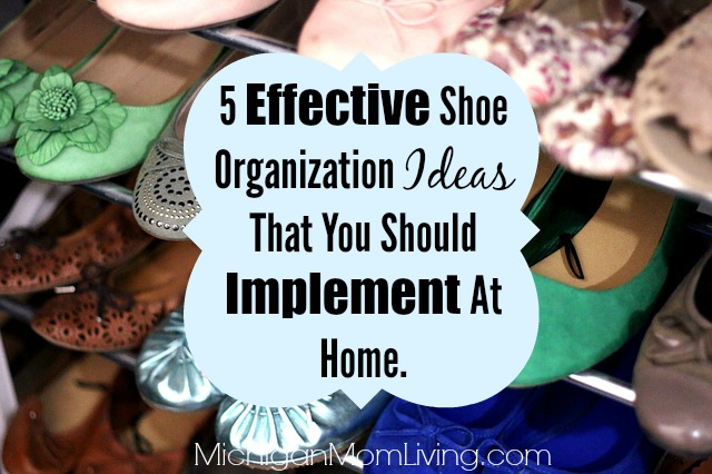 5 Effective Shoe Organization Ideas That You Should Implement At Home