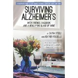 Surviving Alzheimer's With Friends, Facebook, and A Really Big Glass of Wine {Book Promotion}