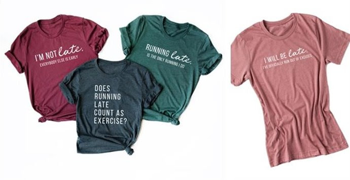 Running Late Tees | Free Shipping – Was $29.99 – Now $15.99 + Free Shipping! Ends 8/11/18