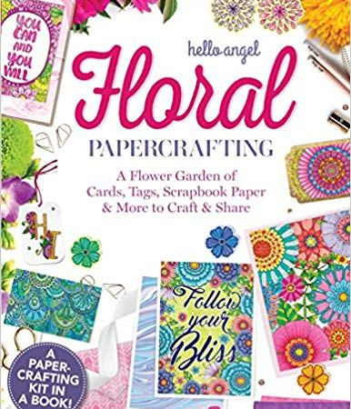 Hello Angel Floral Papercrafting: A Flower, Garden of Cards, Tags, Scrapbook Paper & More!-Review
