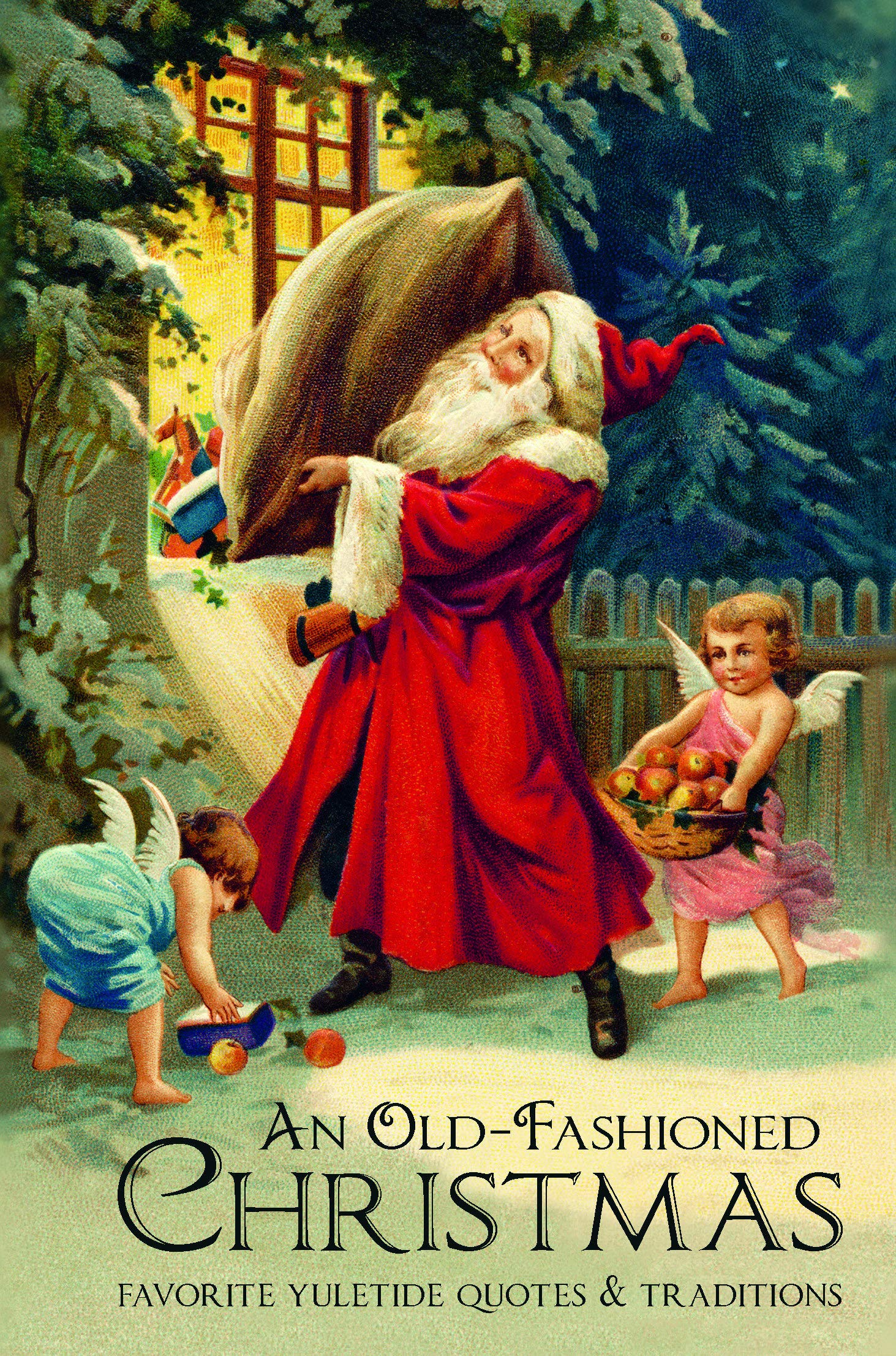 An Old-Fashioned CHRISTMAS Favorite Yuletide Quotes & Traditions- Book Showcase