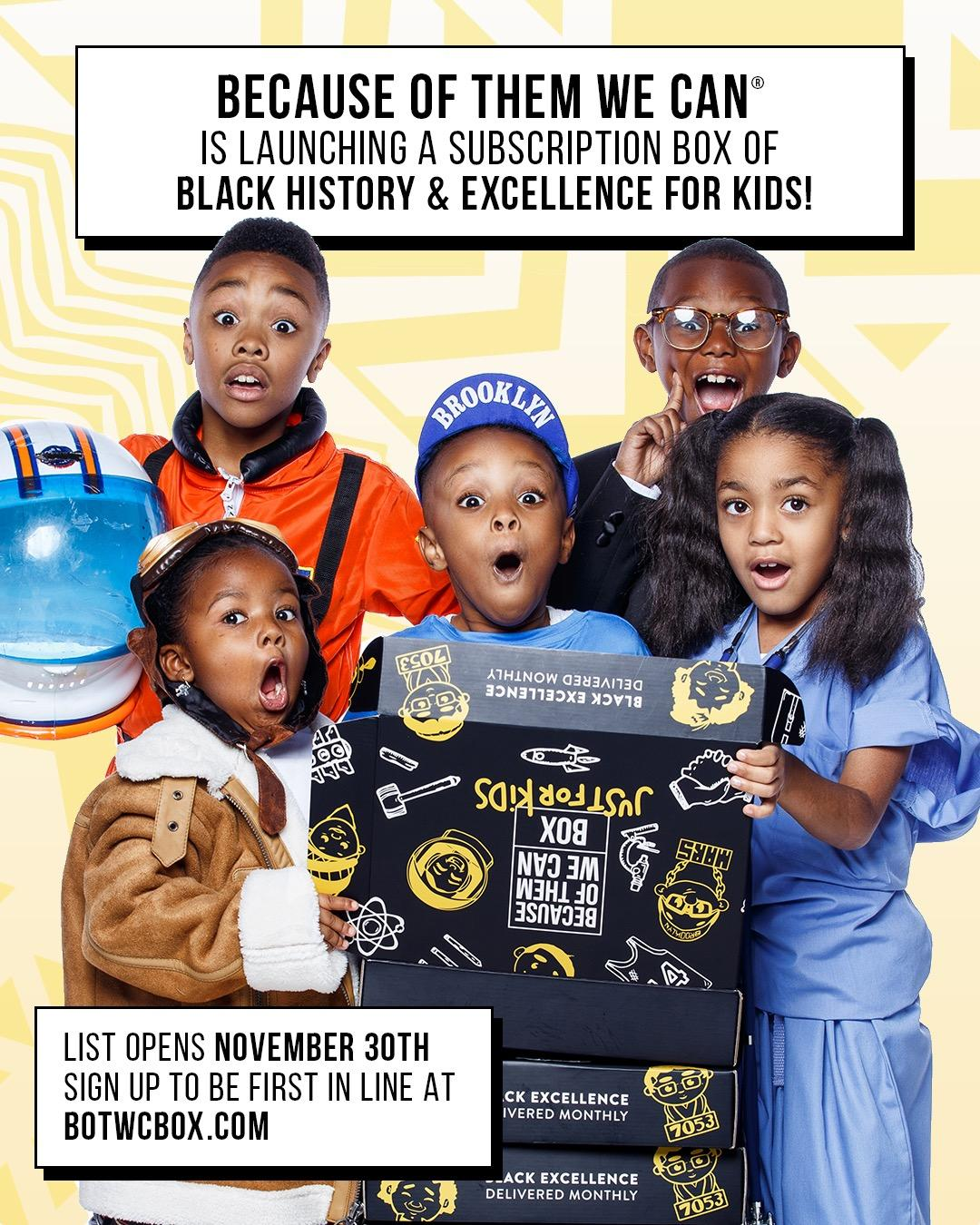 """Because of Them We Can"" Launches First Black History and Excellence Subscription Box for Kids!"