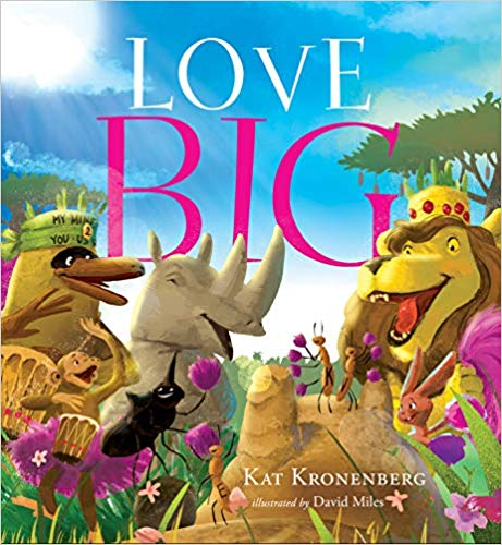 Love Big {Children's Book}