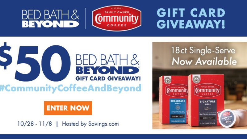 Bed Bath & Beyond #CommunityCoffeeAndBeyond Gift Card Giveaway! Ends 11/8