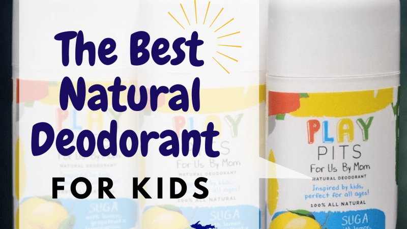 The Best Natural Deodorant for Kids-Review