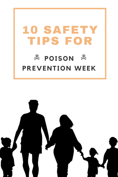 10 Safety Tips for Poison Prevention Week