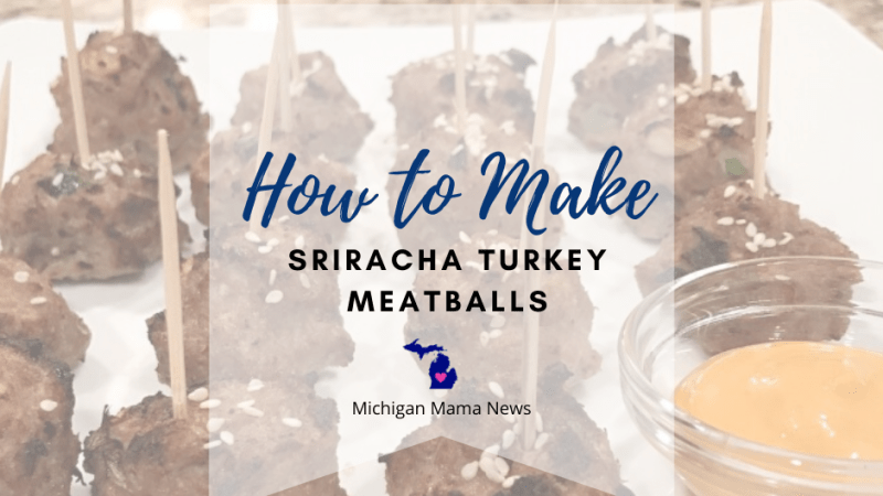 How to Make Sriracha Turkey Meatballs