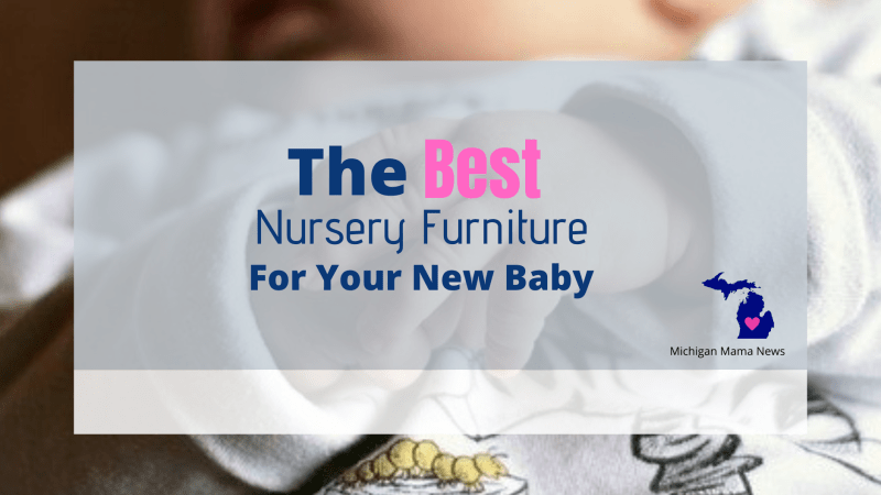 The Best Nursery Furniture For Your New Baby