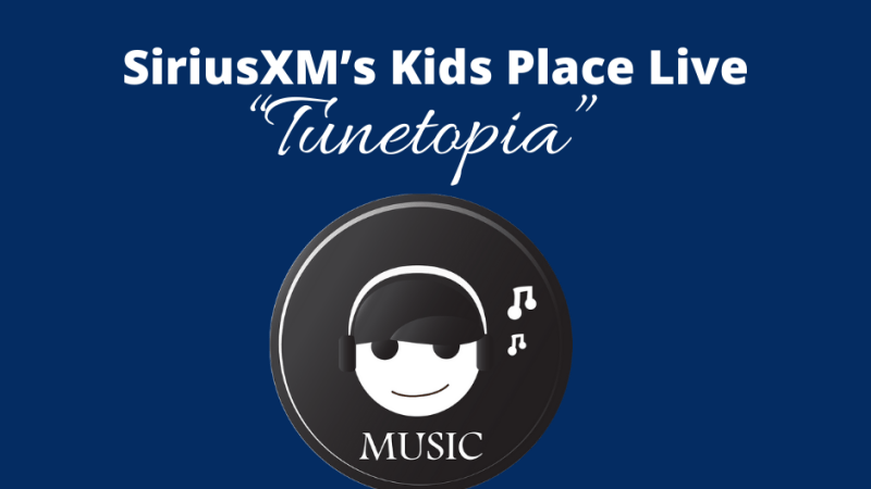 "SiriusXM's Kids Place Live Launches Special Series ""Tunetopia"" During Free Streaming Period"