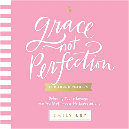 Grace Not Perfection: For Young Readers – Book Showcase