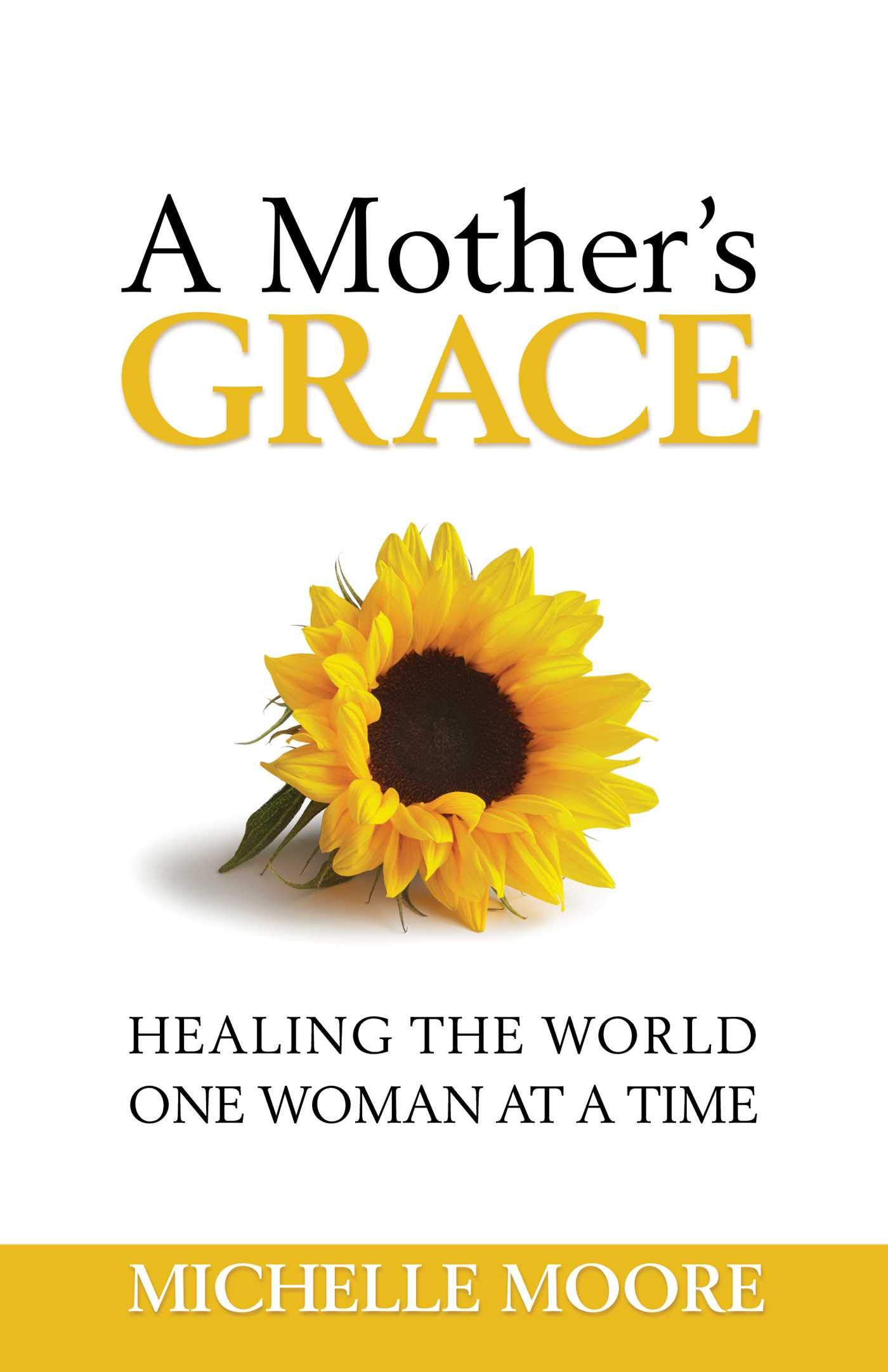 A Mother's Grace, Healing the World One Woman at a Time – Book Promotion