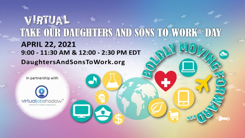 Take Our Daughters And Sons To Work® Day Goes Virtual