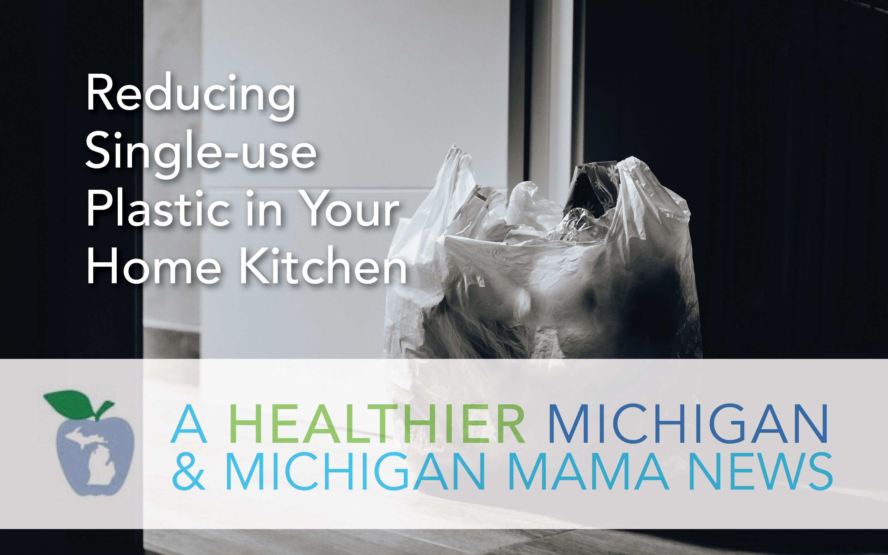 Reducing Single-Use Plastic in Your Home Kitchen