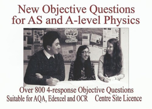 New Objective Questions for AS and A-level Physics Unlimited centre Site Licence