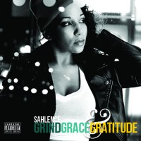 MUSIC REVIEW: Grind, Grace, And Gratitude (EP) -- Sahlence