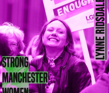 Lynne Ridsdale is pictured smiling. The picture has a purple hue to it. On the leff of the picture are the words 'strong manchester women' on the right 'lynne ridsdale' - both in capital and grey colour letters