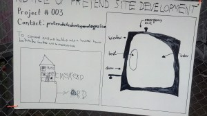 Pretend Site Development Project 003. PSD posts hand-drawn, land use action-styled billboards to fences of vacant lots around Seattle.