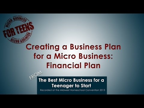 Video: Creating a Business Plan for a Micro Business – Financial Plan