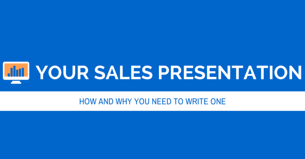 Your Sales Presentation: How and Why You Need to Write One