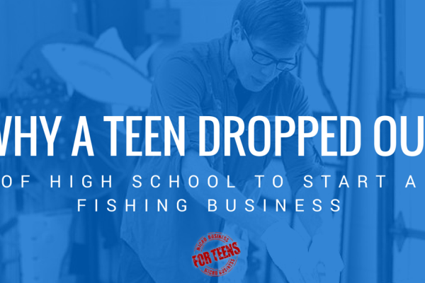 Why a Teen Dropped Out of High School to Start a Fishing Business