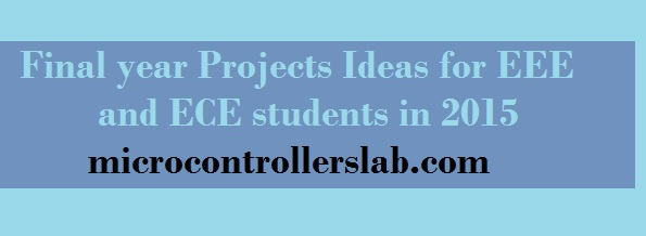 Final year projects ideas for EEE and ECE students