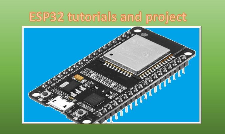 ESP32 tutorials and projects