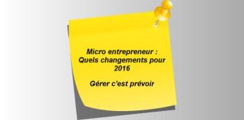 micro entrepreneur : les changements en 2016.
