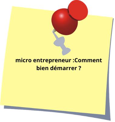 micro entrepreneur : comment bien démarrer