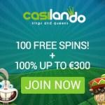 Casilando Casino €300 gratis and 100 free spins – no deposit bonus