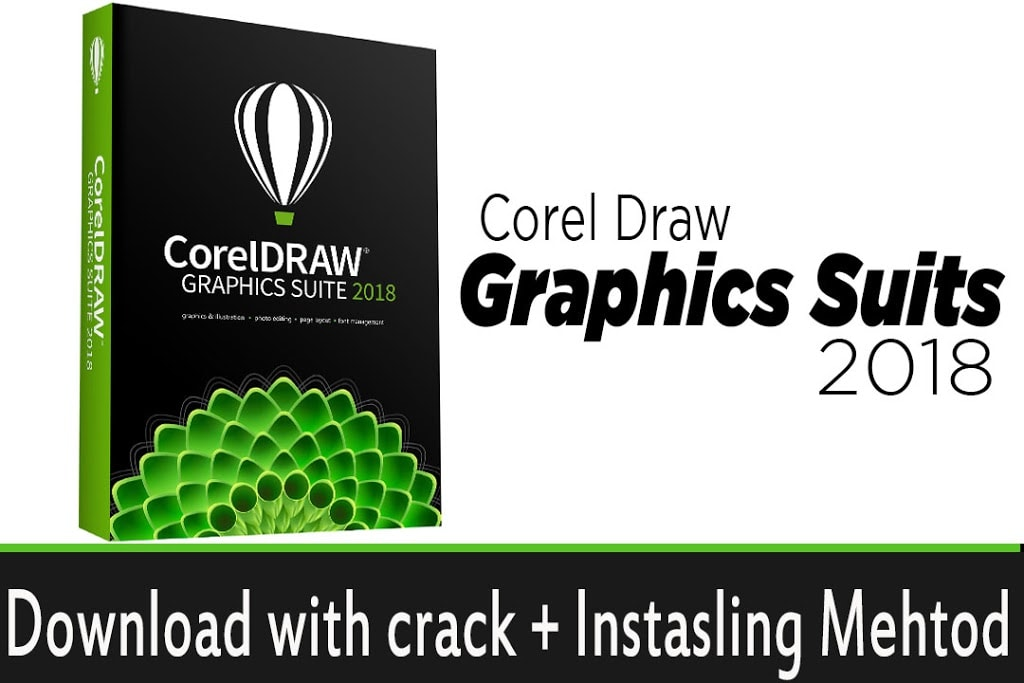 Coral Draw 2018 Graphics Suits Full Download Free with full Crack by Micro GFX