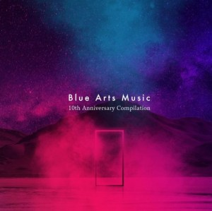 Blue Arts Music 10th Anniversary Compilation