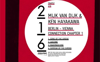 Mijk van Dijk & Ken Hayakawa – Berlin-Vienna Connection Chapter 1 EP – Trapez 216