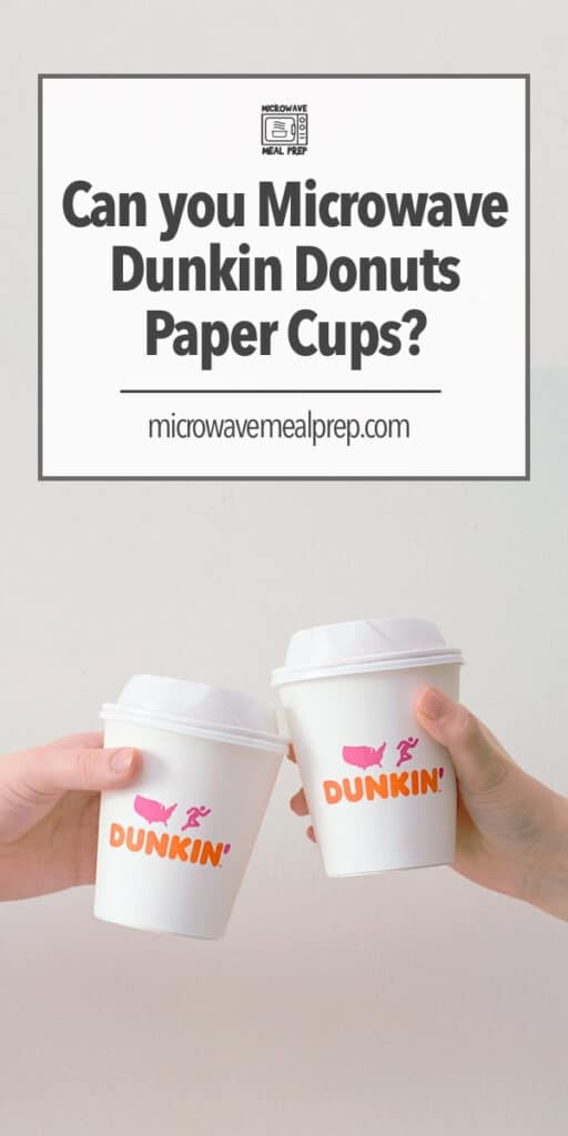 can you microwave dunkin donuts paper