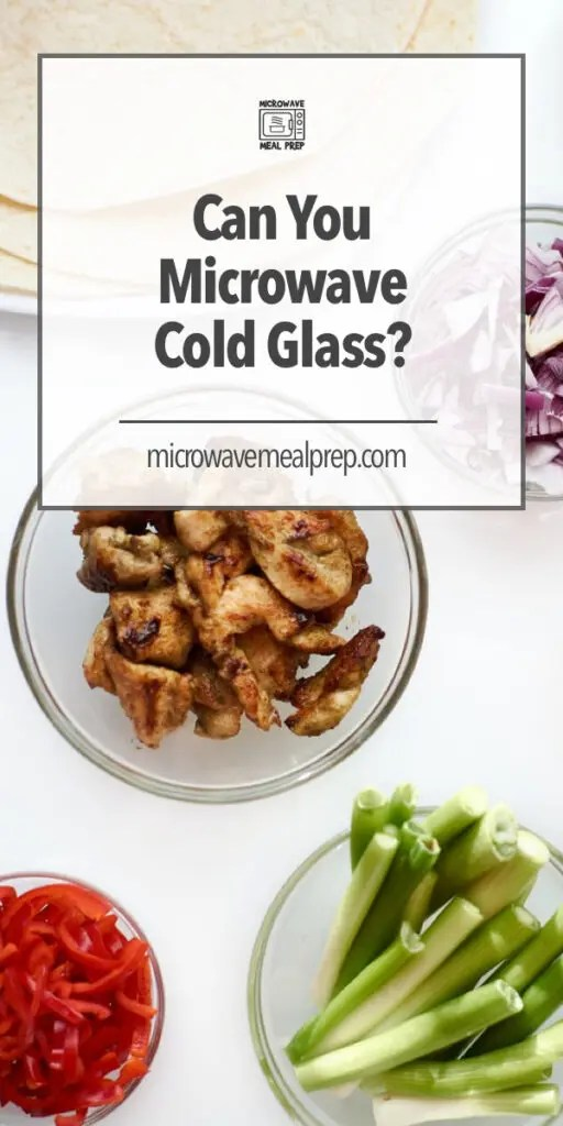 can you microwave cold glass