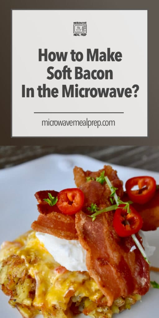 how to make soft bacon in microwave