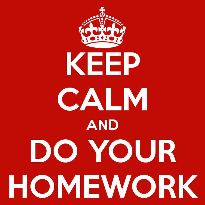 Keep Calm and Do Your Homework meme