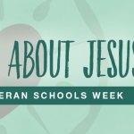 Lutheran Schools Week
