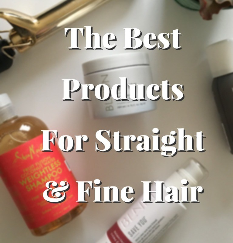 The Best Hair Products For Straight & Fine Hair That I Can't Live Without