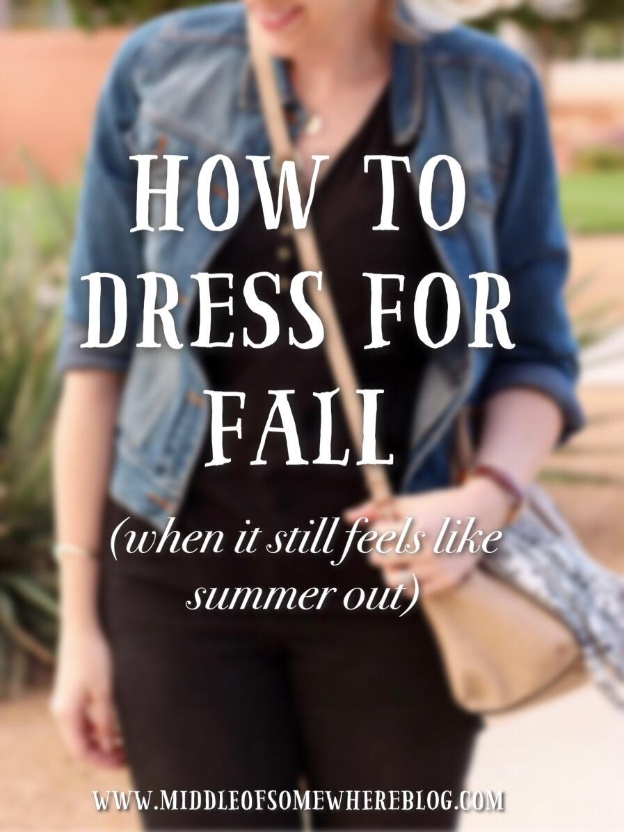 how to dress for fall when it still feels like summer