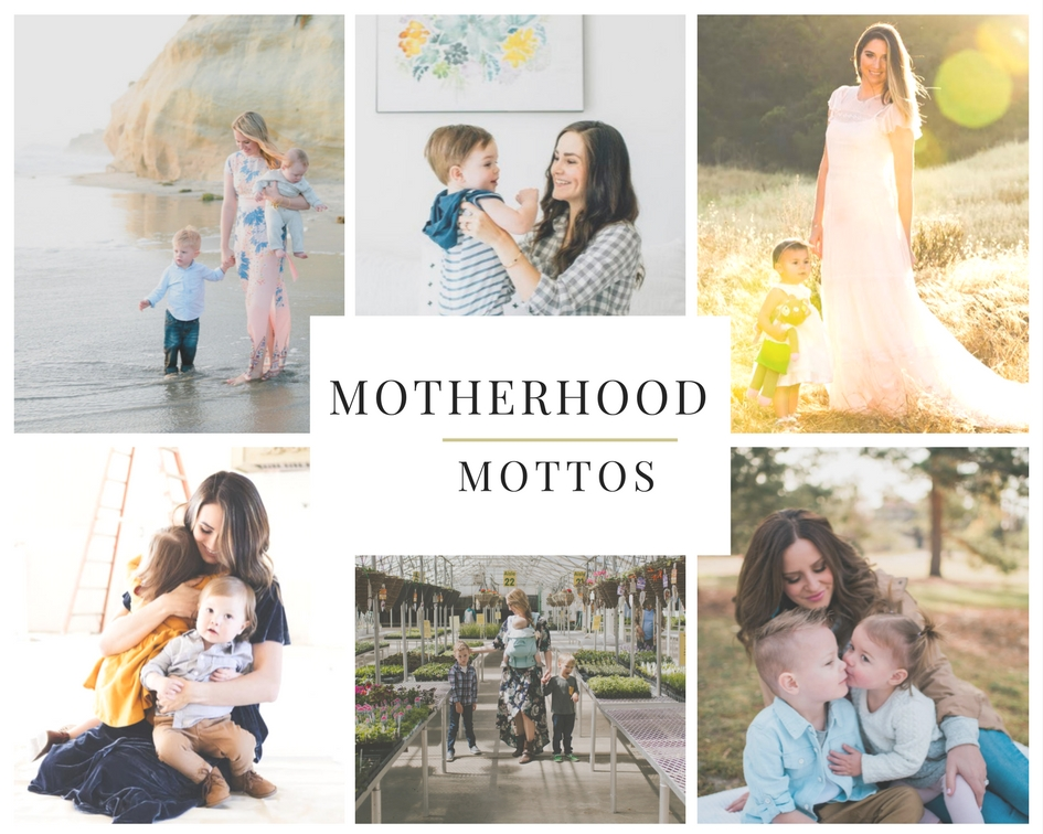 motherhood mottos from the best mommy and fashion bloggers