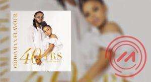 ALBUM: Flavour & Chidinma - 40yrs Everlasting (EP)