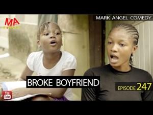 Mark Angel Comedy - Broke Boyfriend (Episode 247)