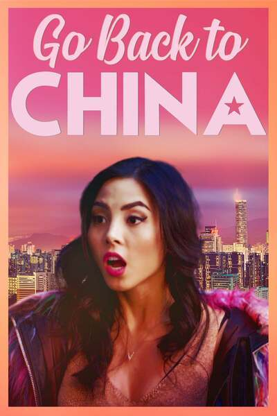 Go Back to China (2019) Mp4