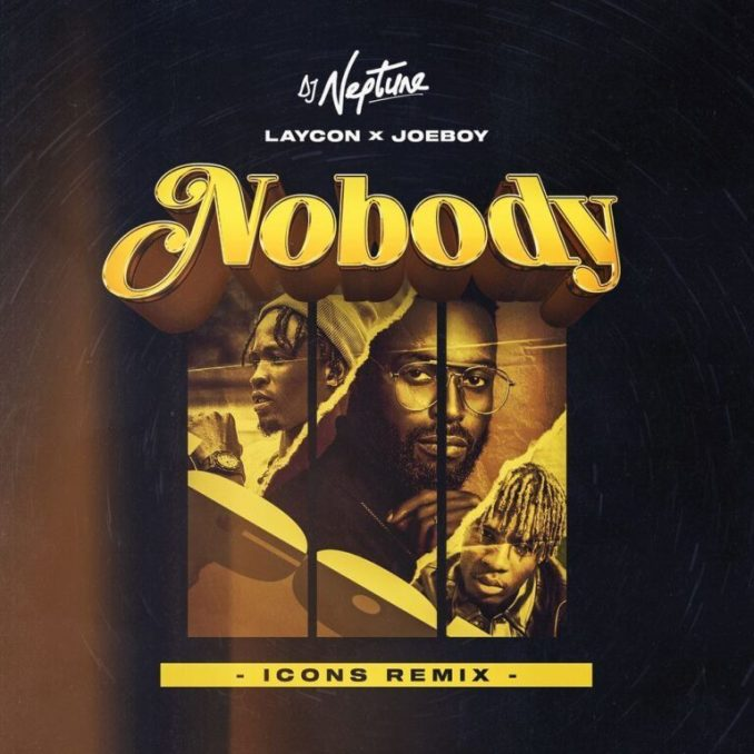 DJ Neptune – Nobody (Icon Remix) ft. Laycon & Joeboy