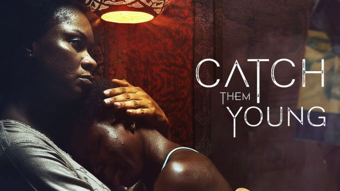 Catch Them Young – Nollywood Movie