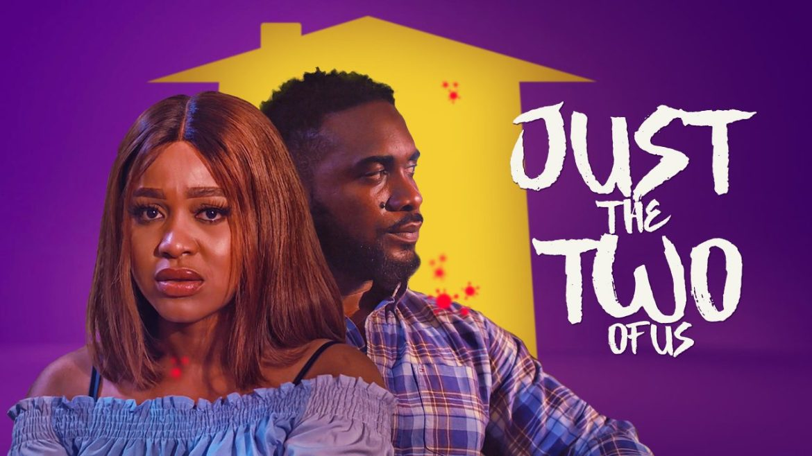 Just The Two of Us – Nollywood Movie