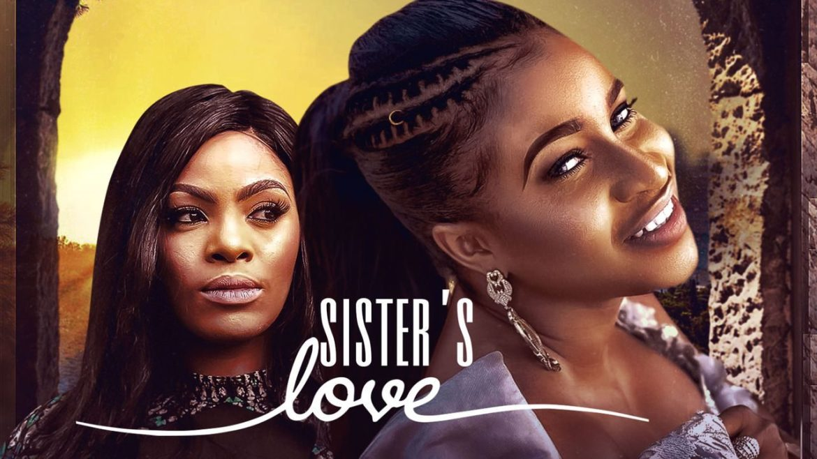 Sister's Love – Nollywood Movie