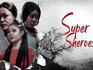 Super Sheroes – Nollywood Movie