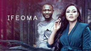 Ifeoma – Nollywood Movie
